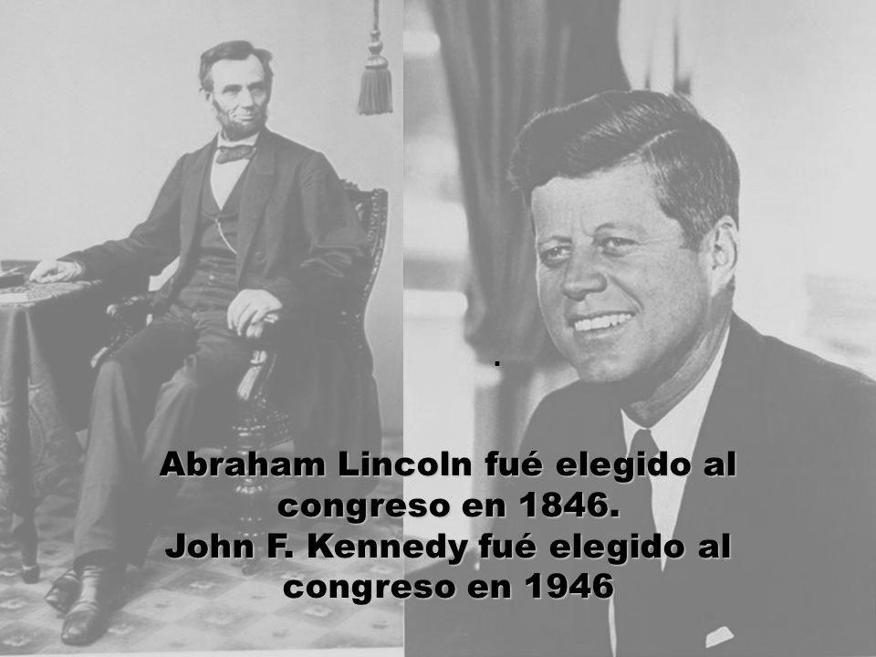 Abraham Lincoln fué elegido al congreso en 1846. John F. Kennedy fué elegido al congreso en 1946.