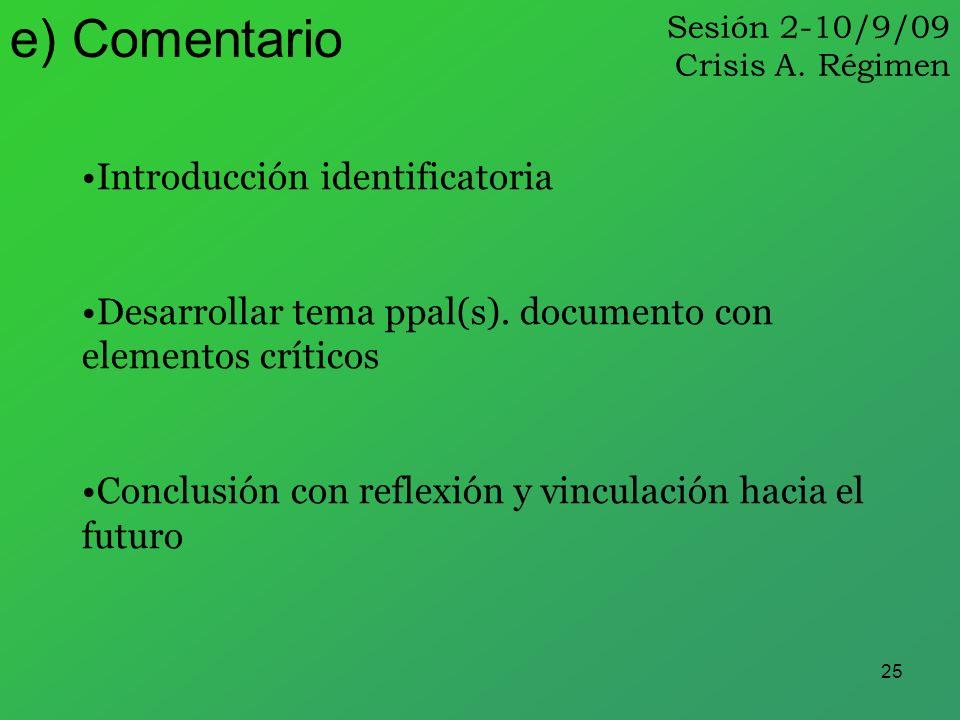 25 Introducción identificatoria Desarrollar tema ppal(s). documento con elementos críticos Conclusión con reflexión y vinculación hacia el futuro Sesi