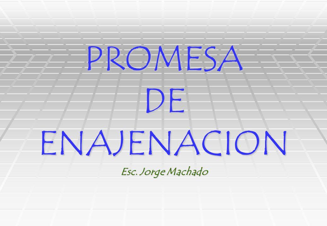 PROMESA DE ENAJENACION Esc. Jorge Machado