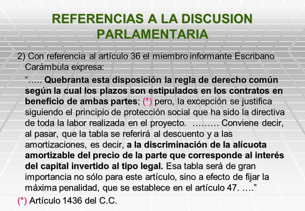 REFERENCIAS A LA DISCUSION PARLAMENTARIA 1) Haciendo uso de la palabra con referencia al artículo 5 literal D el Diputado Frugoni expresa: …. – Pero,