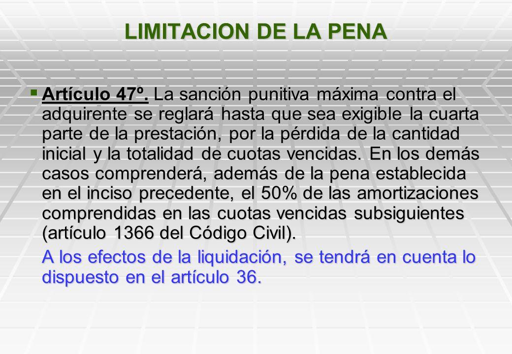 LIMITACION DE LA PENA Artículo 47º.
