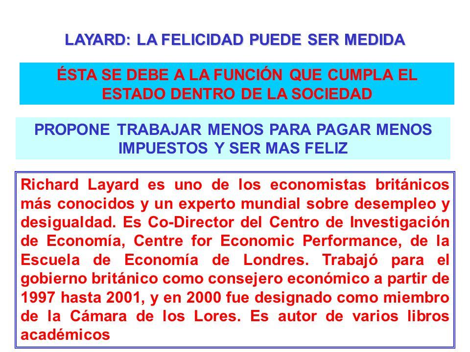 Richard Layard es uno de los economistas británicos más conocidos y un experto mundial sobre desempleo y desigualdad. Es Co-Director del Centro de Inv