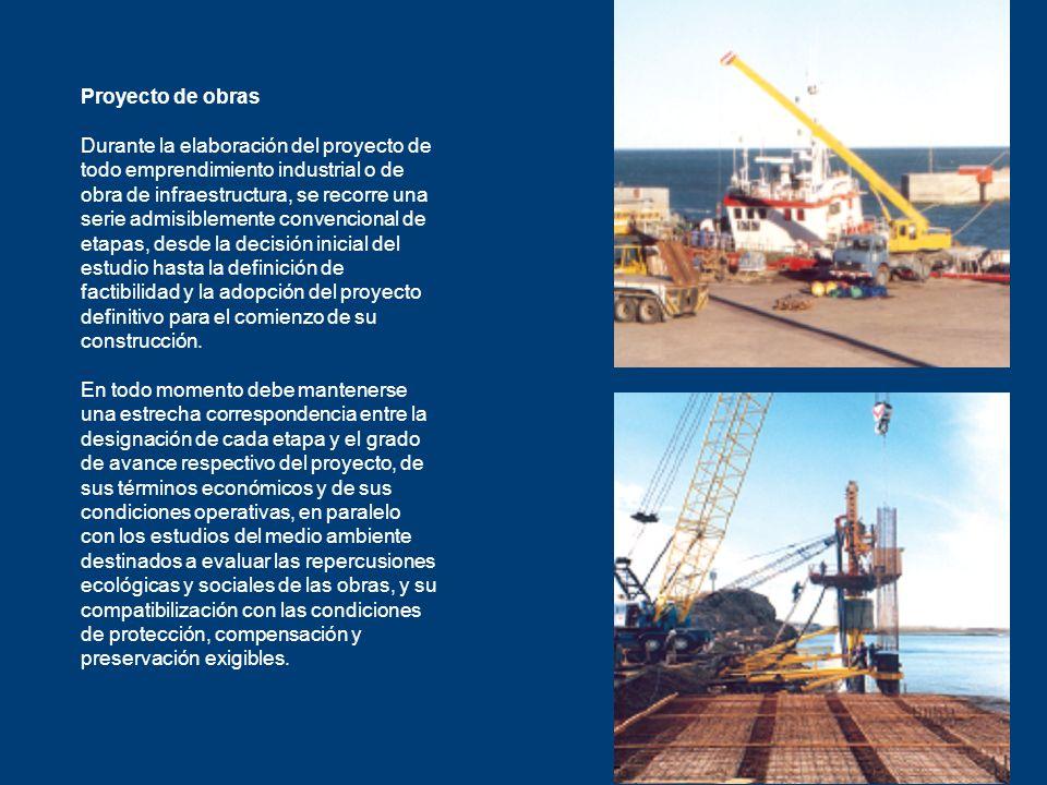 Proyecto de obras Durante la elaboración del proyecto de todo emprendimiento industrial o de obra de infraestructura, se recorre una serie admisibleme