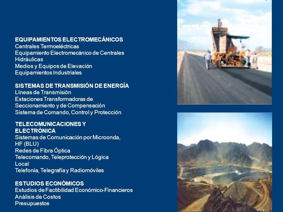 EQUIPAMIENTOS ELECTROMECÁNICOS Centrales Termoeléctricas Equipamiento Electromecánico de Centrales Hidráulicas Medios y Equipos de Elevación Equipamie