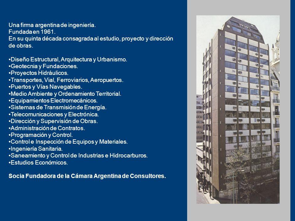 Una firma argentina de ingeniería. Fundada en 1961. En su quinta década consagrada al estudio, proyecto y dirección de obras. Diseño Estructural, Arqu