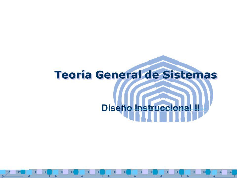 Teoría General de Sistemas Diseño Instruccional II
