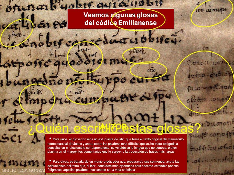 ¿por qué se llaman GLOSAS EMILIANENSES ? Las glosas emilianenses son anotaciones interlineadas o marginales, escritas en el siglo XI en el códice lati