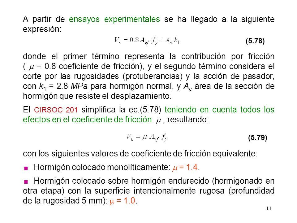 11 A partir de ensayos experimentales se ha llegado a la siguiente expresión: (5.78) donde el primer término representa la contribución por fricción (