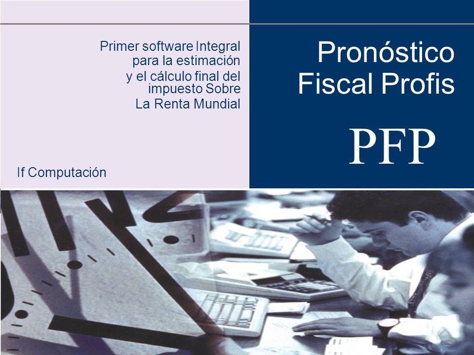 Pronóstico Fiscal Profis PFP Primer software Integral para la estimación y el cálculo final del impuesto Sobre La Renta Mundial If Computación