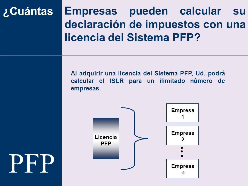 ¿Cuántas Empresas pueden calcular su declaración de impuestos con una licencia del Sistema PFP? Al adquirir una licencia del Sistema PFP, Ud. podrá ca