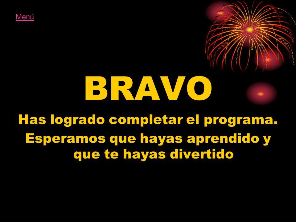 BRAVO Has logrado completar el programa.