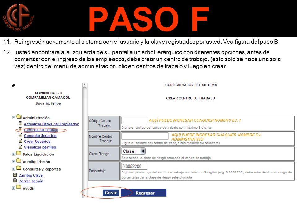 PASO F 11.Reingresé nuevamente al sistema con el usuario y la clave registrados por usted.