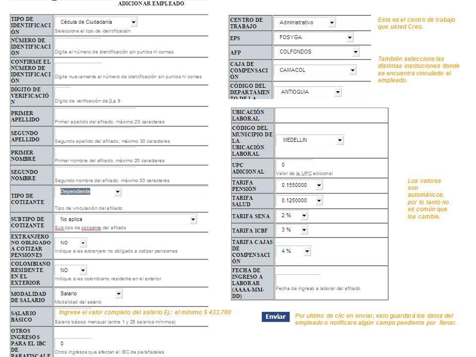 ADICIONAR EMPLEADO Ingrese el valor completo del salario Ej.: el mínimo $ 433.700 Este es el centro de trabajo que usted Creo.