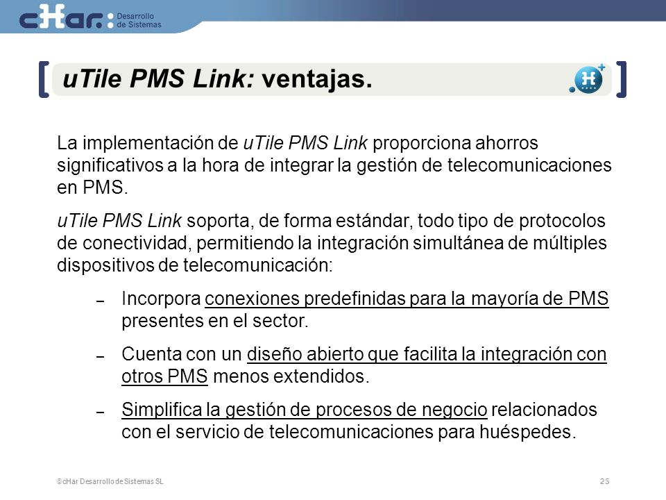 ©cHar Desarrollo de Sistemas SL / 200725 uTile PMS Link: ventajas.