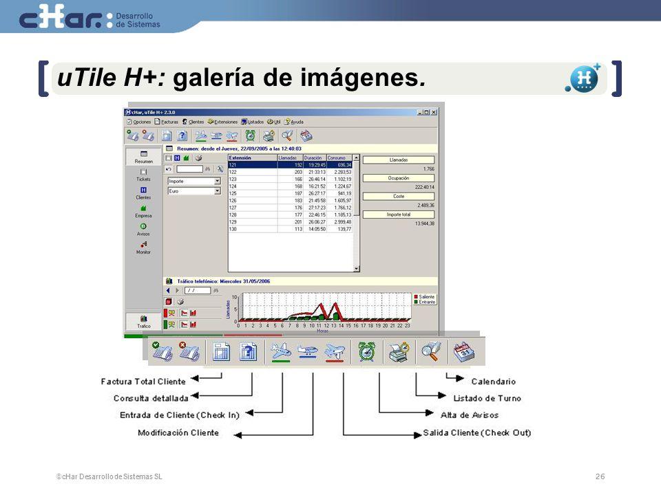 ©cHar Desarrollo de Sistemas SL / 200726 uTile H+: galería de imágenes.