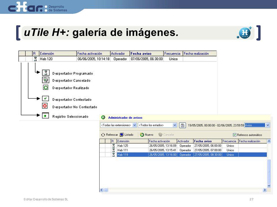 ©cHar Desarrollo de Sistemas SL / 200727 uTile H+: galería de imágenes.