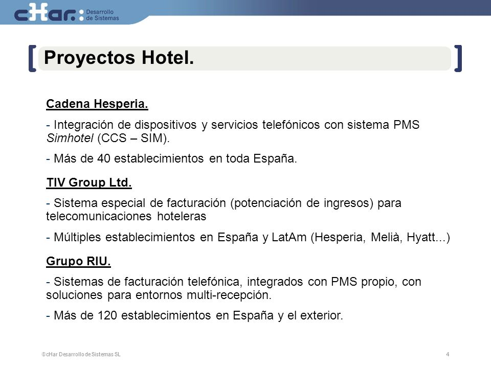 ©cHar Desarrollo de Sistemas SL / 20074 4 Proyectos Hotel.