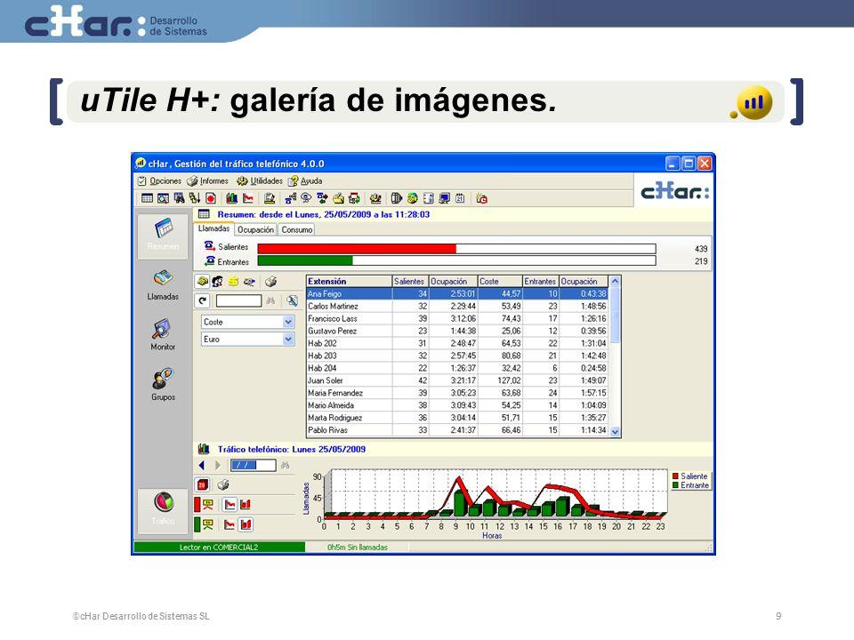 ©cHar Desarrollo de Sistemas SL / 200720 Repositorio de datos para su explotación A través del repositorio de datos de uTile, podrá personalizar la exportación del tráfico de llamadas, totalmente a medida y en diferentes tipos de bases de datos, MySQL, Oracle, MSSQL, SQL Server, Interbase, Informix o si lo prefiere a dBASE, Access, Excel … Servidor cHar uTile Cliente en Red uTile PC LAN Base de Datos Exportación de llamadas Central Telefónica Envío de llamadas Salientes Entrantes Interiores Alertas y Alarmas