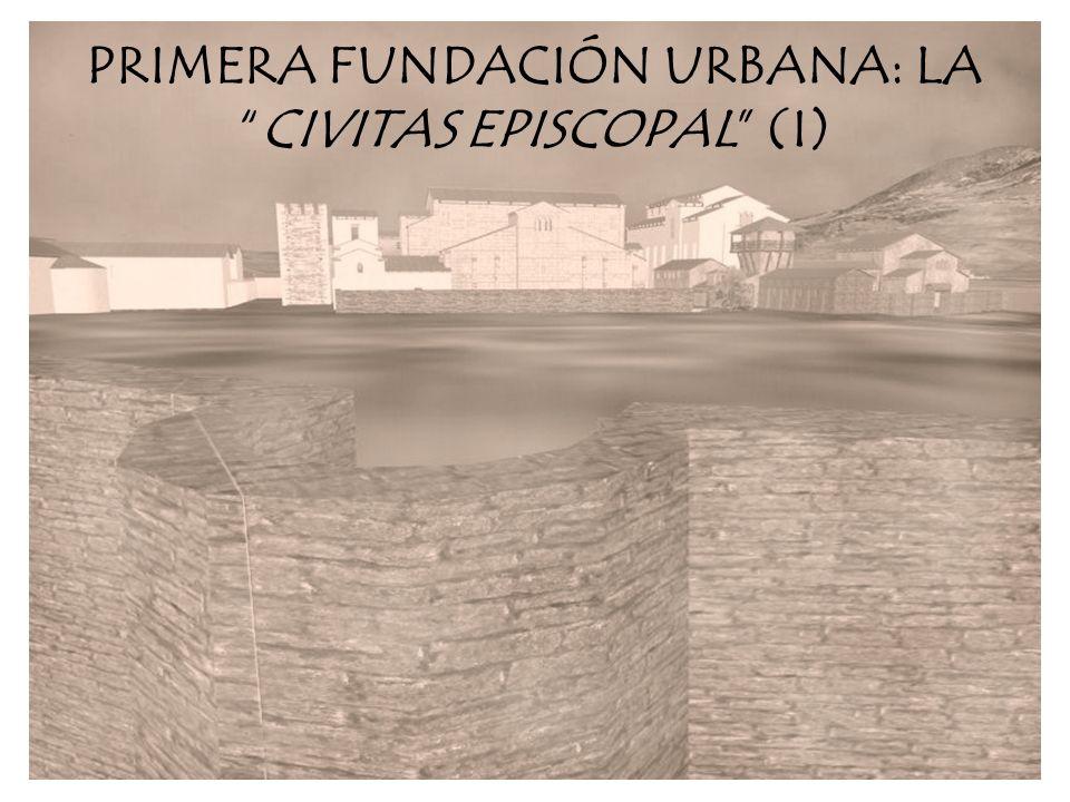 PRIMERA FUNDACIÓN URBANA: LACIVITAS EPISCOPAL (I)