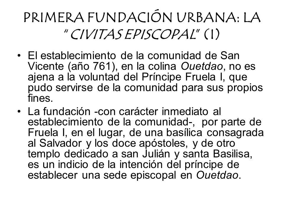 El establecimiento de la comunidad de San Vicente (año 761), en la colina Ouetdao, no es ajena a la voluntad del Príncipe Fruela I, que pudo servirse