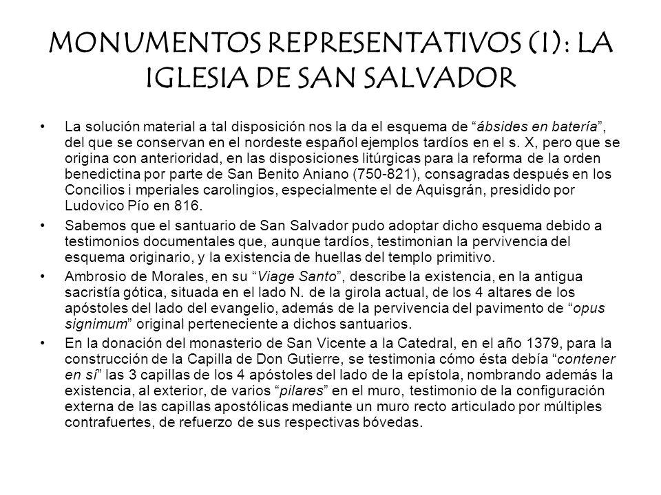 MONUMENTOS REPRESENTATIVOS (I): LA IGLESIA DE SAN SALVADOR La solución material a tal disposición nos la da el esquema de ábsides en batería, del que