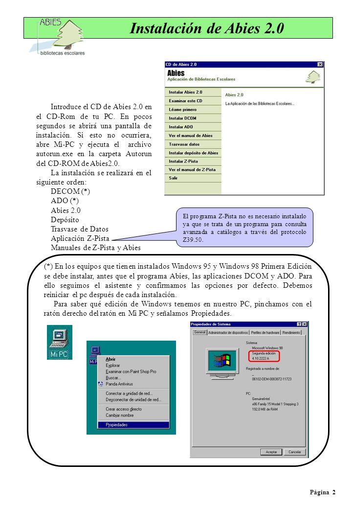Instalación de Abies 2.0 Introduce el CD de Abies 2.0 en el CD-Rom de tu PC. En pocos segundos se abrirá una pantalla de instalación. Si esto no ocurr