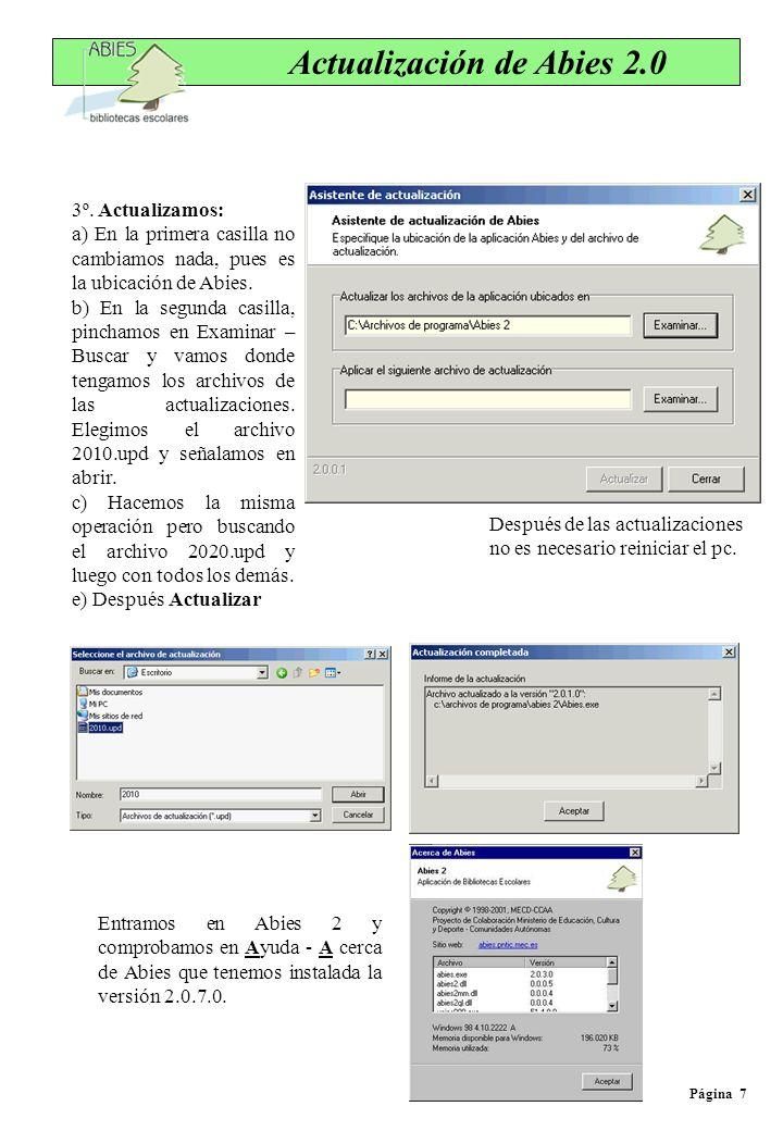 Actualización de Abies 2.0 3º. Actualizamos: a) En la primera casilla no cambiamos nada, pues es la ubicación de Abies. b) En la segunda casilla, pinc