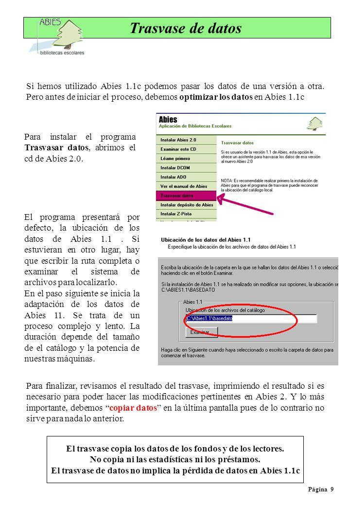 Trasvase de datos Página 9 Si hemos utilizado Abies 1.1c podemos pasar los datos de una versión a otra. Pero antes de iniciar el proceso, debemos opti