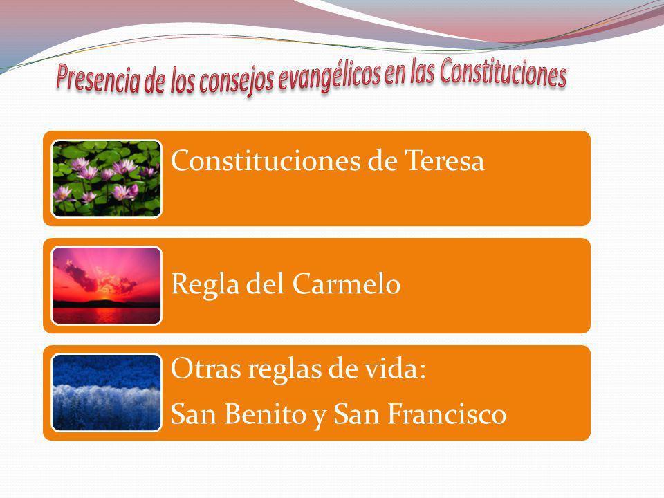 Constituciones de Teresa Regla del Carmelo Otras reglas de vida: San Benito y San Francisco