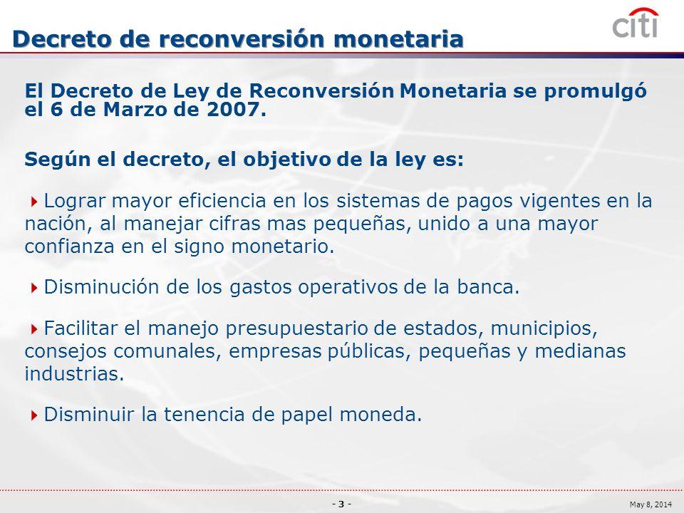 - 3 - May 8, 2014 Decreto de reconversión monetaria El Decreto de Ley de Reconversión Monetaria se promulgó el 6 de Marzo de 2007.