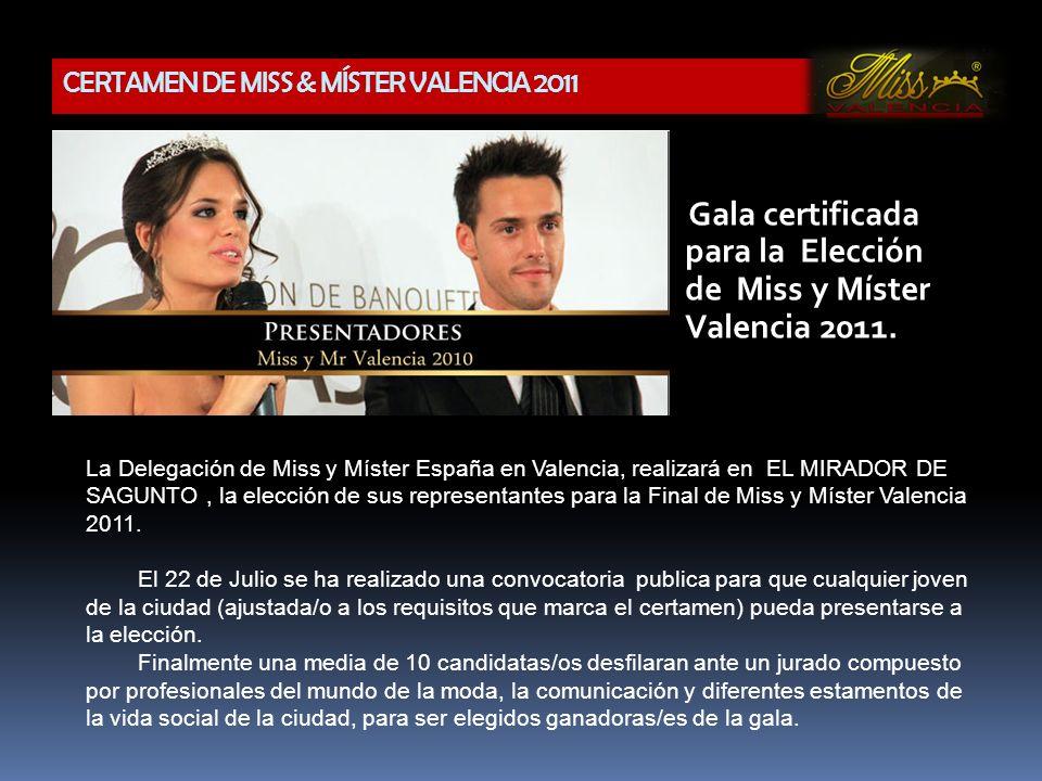 Gala certificada para la Elección de Miss y Míster Valencia 2011.