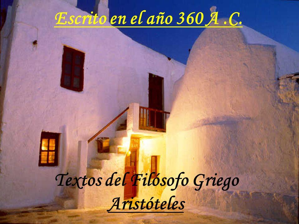 Escrito en el año 360 A.C. Textos del Filósofo Griego Aristóteles