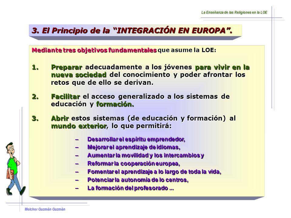 Melchor Guzmán Guzmán 3.El Principio de la INTEGRACIÓN EN EUROPA.