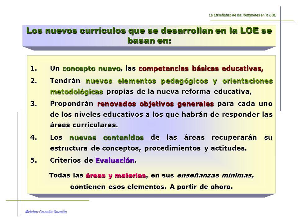 Melchor Guzmán Guzmán El currículo del área de Religión Católica necesitaba ser adaptado a las competencias básicas de la LOE.