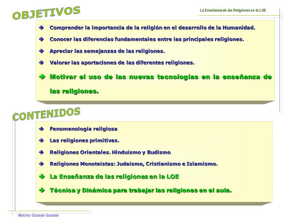 Melchor Guzmán Guzmán La Enseñanza de las Religiones en la LOE El origen de ambas leyes: LOCE y LOE, es el mismo.
