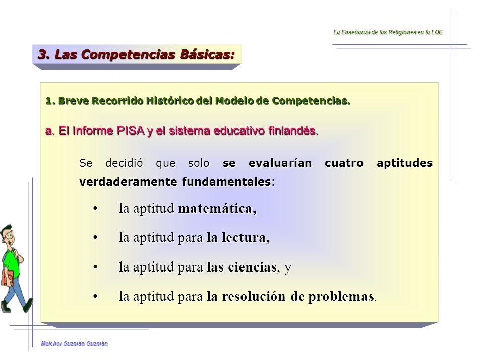 Melchor Guzmán Guzmán 3.Las Competencias Básicas: La Enseñanza de las Religiones en la LOE 1.