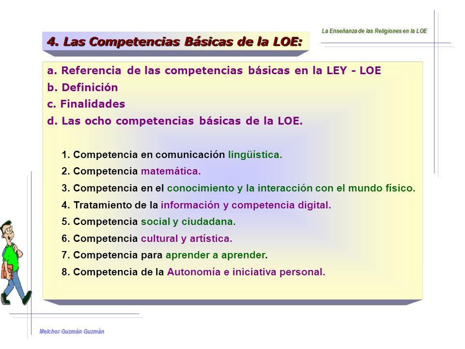 Melchor Guzmán Guzmán La LOE no define la expresión competencias básicas ni precisa su alcance.