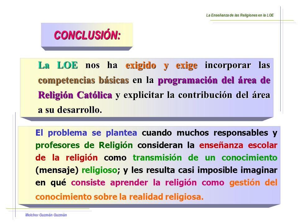 Melchor Guzmán Guzmán SINTESIS DE COMPETENCIAS SOBRE LA RELIGIÓN: Un estudio rápido de todas estas competencias nos permiten establecer aquellas líneas maestras que definen las competencias concretas sobre la religión.
