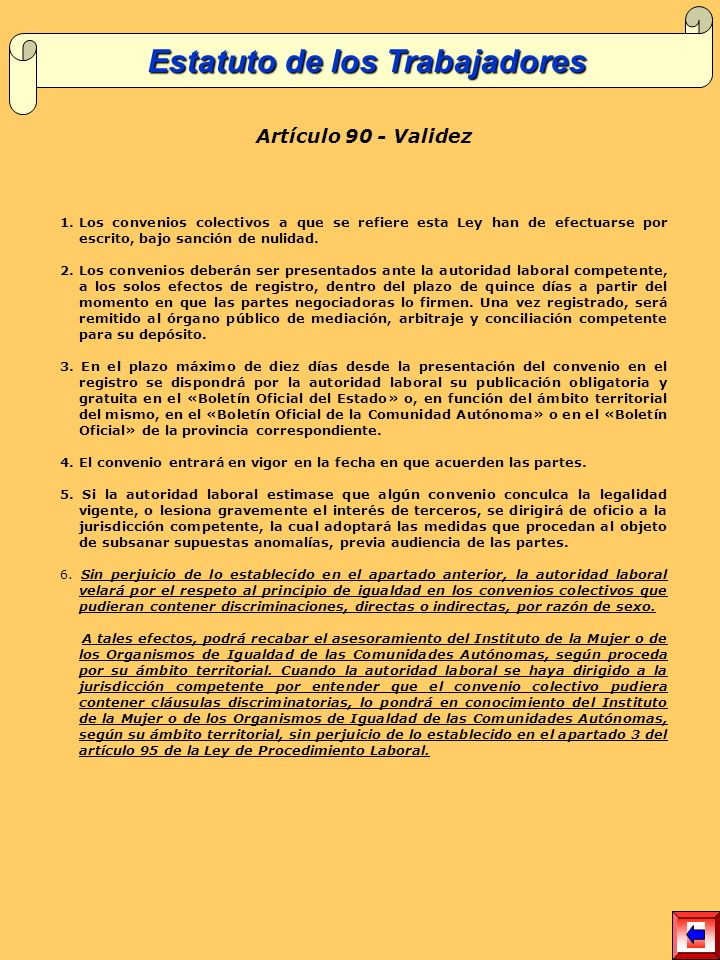 Artículo 90 - Validez 1.Los convenios colectivos a que se refiere esta Ley han de efectuarse por escrito, bajo sanción de nulidad.