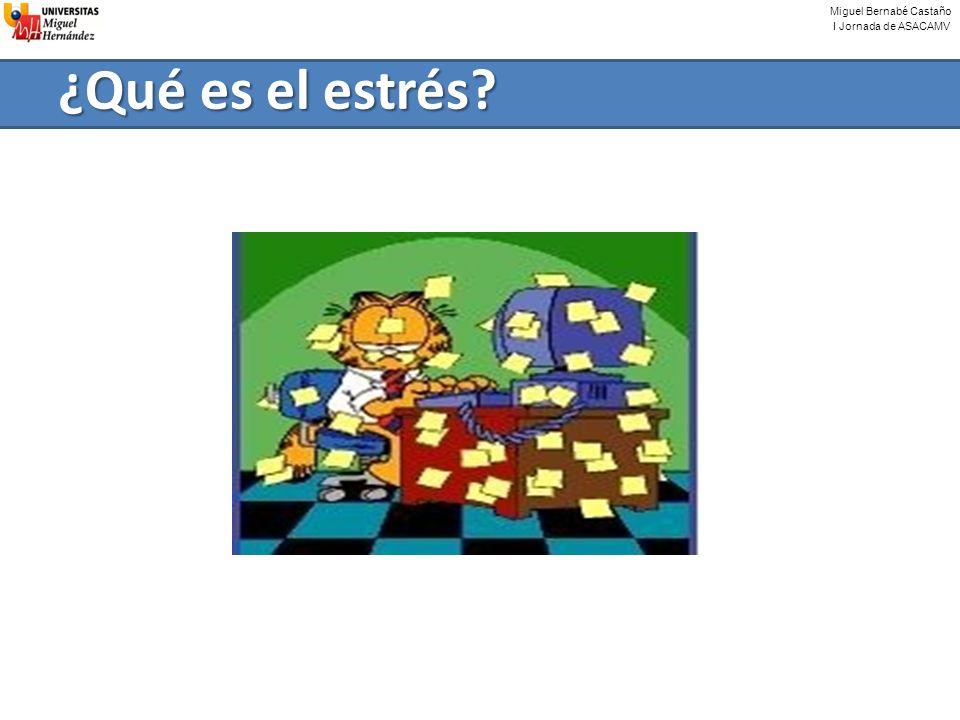 Miguel Bernabé Castaño I Jornada de ASACAMV ¿Qué es el estrés?