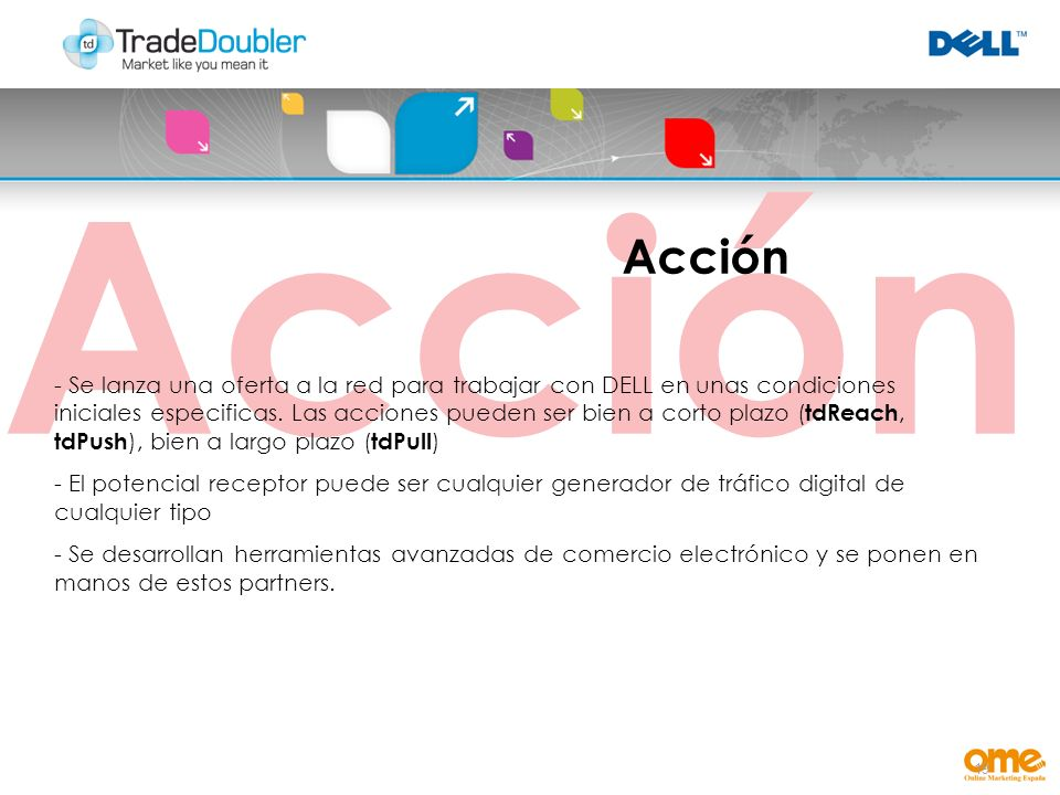19 Acción - Se lanza una oferta a la red para trabajar con DELL en unas condiciones iniciales especificas.