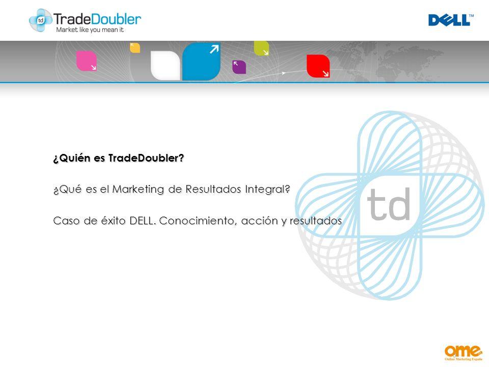 3 ¿Quién es TradeDoubler. ¿Qué es el Marketing de Resultados Integral.