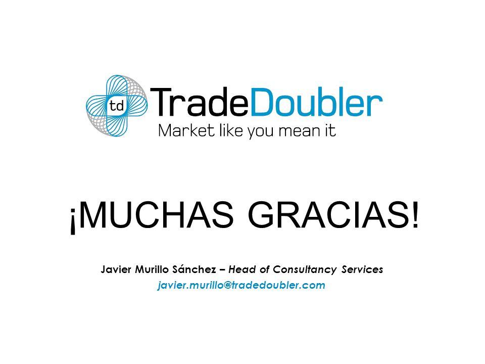 Javier Murillo Sánchez – Head of Consultancy Services javier.murillo@tradedoubler.com ¡MUCHAS GRACIAS!
