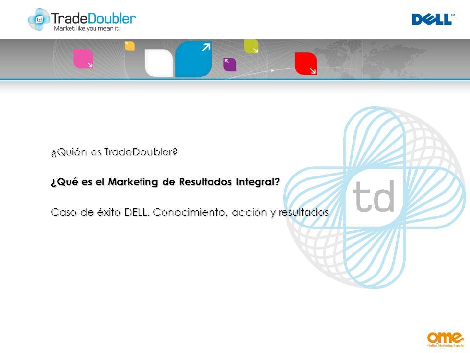 6 ¿Quién es TradeDoubler. ¿Qué es el Marketing de Resultados Integral.