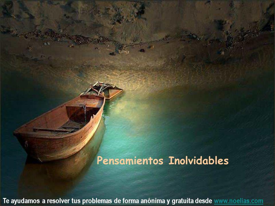 Te ayudamos a resolver tus problemas de forma anónima y gratuita desde www.noelias.comwww.noelias.com Pensamientos Inolvidables