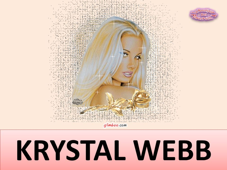 KRYSTAL WEBB KRYSTAL WEBB
