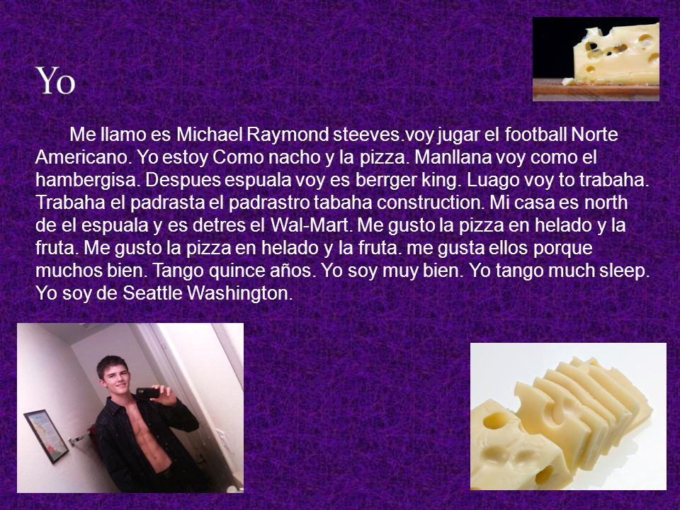 Me llamo es Michael Raymond steeves.voy jugar el football Norte Americano.