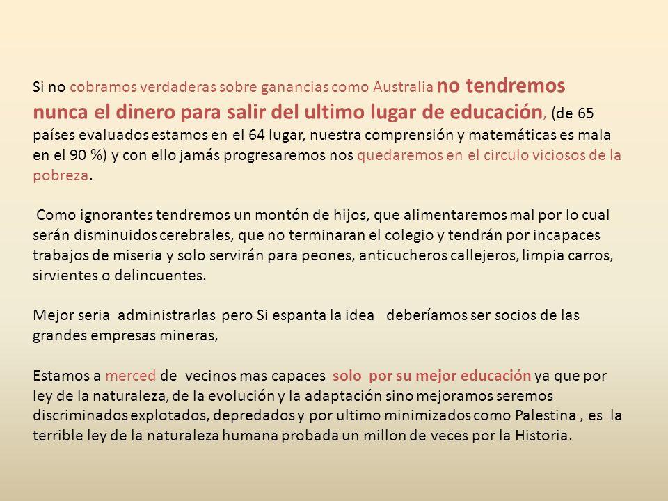 Codelco que administra las mineras del Estado Chileno, de cada 100 dólares de ingresos de exportación obtenidos en el período 2004-2009, retiene un pr