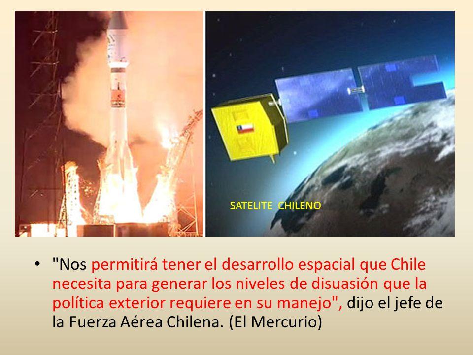 Nos permitirá tener el desarrollo espacial que Chile necesita para generar los niveles de disuasión que la política exterior requiere en su manejo , dijo el jefe de la Fuerza Aérea Chilena.