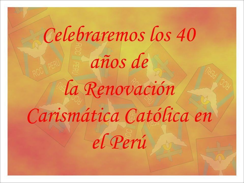 Celebraremos los 40 años de la Renovación Carismática Católica en el Perú